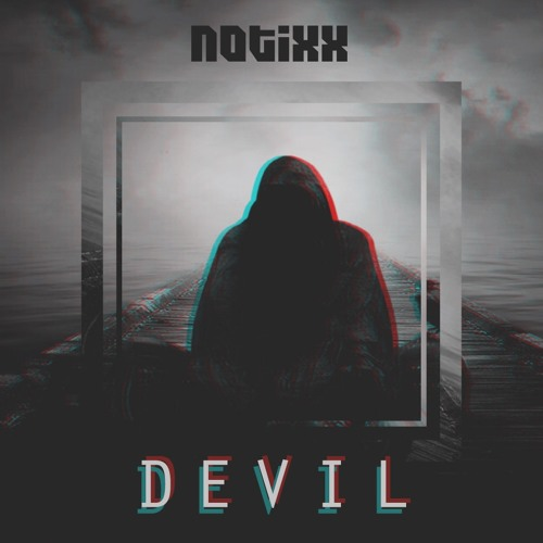 Notixx - DEVIL (OriginalMix)