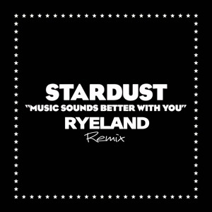 Music Sounds Better With You (Ryeland Remix) [FREE DL]